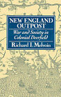 New England Outpost: War and Society in Colonial Deerfield by Richard I. Melvoin (Paperback, 1992)