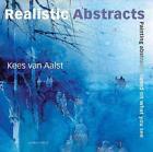 Painting Realistic Abstracts von Kees van Aalst (2010, Taschenbuch)