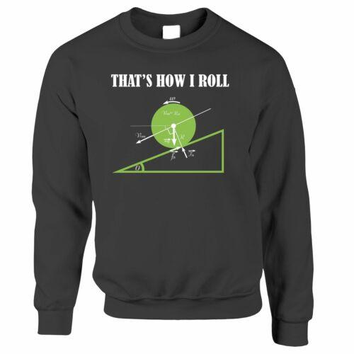 Nouveauté Math Pull Voilà comment je Roll physique Blague Nerd Geek Science Cadeau