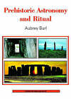 Prehistoric Astronomy and Ritual by Aubrey Burl (Paperback, 2005)