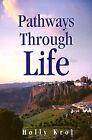 Pathways Through Life by Holly Krol (Paperback / softback, 2001)