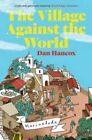 The Village Against the World by Dan Hancox (Paperback, 2014)