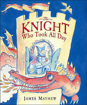 """""""VERY GOOD"""" Mayhew, James, The Knight Who Took All Day, Book"""