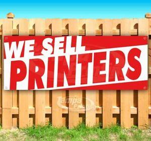 WE SELL PRINTERS Advertising Vinyl Banner Flag Sign Many