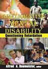 Ameliorating Mental Disability: Questioning Retardation by Alfred A. Baumeister (Paperback, 2009)