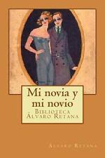 Mi Novia y Mi Novio by Alvaro Retana (2014, Paperback)