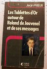 SPIRITISME/LES TABLETTES D OR AUTOUR DE ROLAND DE JOUVENEL/J.PRIEUR/1987