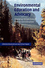 Environmental Education and Advocacy: Changing Perspectives of Ecology and Education by Cambridge University Press (Paperback, 2009)