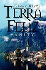 Terra Feliz: Vanity by Ginny Bryce (Paperback / softback, 2011)