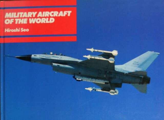 Military Aircraft of the World, Seo Hiroshi, Very Good Book