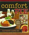 Comfort Pie: Over 70 Recipes for Sweet and Savoury Pies and Pastries by Kathryn Hawkins (Paperback, 2015)