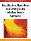 Localization Algorithms and Strategies for Wireless Sensor Networks by IGI Global (Hardback, 2009)