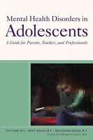 Mental Health Disorders in Adolescents: A Guide for Parents, Teachers, and...