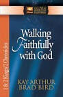 Walking Faithfully with God: 1 and 2 Kings and 2 Chronicles by Brad Bird, Kay Arthur (Paperback, 2004)