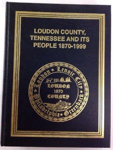 Loudon-County-Tennessee-And-It-039-s-People-1870-1999-Hardcover-1999