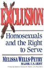 Exclusion Homosexuals and The Right to Serve by Melissa Wells-petry Hardcover B