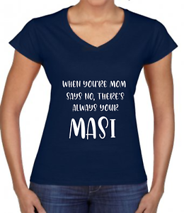 When-Your-Mom-Says-No-There-039-s-Always-Your-Masi-Mothers-Day-T-Shirt