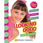 Looking Good by Stephanie Turnbull (Hardback, 2014)