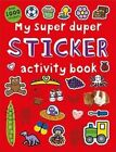 My Super Duper Sticker Activity Book by Roger Priddy (Paperback, 2015)