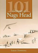 101 Glimpses of Nags Head by Sarah Downing (Paperback / softback, 2009)
