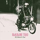 My Shame Is True [Digipak] by Alkaline Trio (CD, Apr-2013, Epitaph (USA))