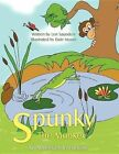 Spunky The Monkey an Adventure in Exercise by Len Saunders 9781438939919