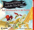 Messerlillis wilde Töchter - Auf Schatzsuche in der Karibik von Alexandra Fischer-Hunold (2013)