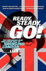 Ready, Steady, Go!: The Smashing Rise and Giddy Fall of Swinging London by Shawn Martin Levy (Paperback / softback, 2003)