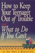 How to Keep Your Teenager Out of Trouble and What to Do if You Cant