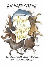 The Hunt for the Golden Mole: All Creatures Great & Small and Why They Matter, G