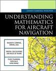 Understanding Mathematics for Aircraft Navigation by James Samuel Wolper (Paperback, 2001)
