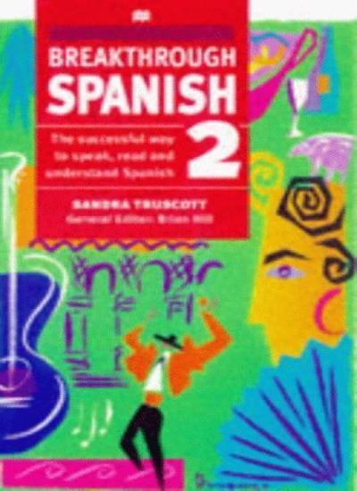 Breakthrough Spanish 2 (Breakthrough Language)-Sandra Truscott
