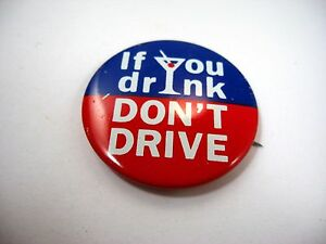 Vintage Pin Button: If You Drink Don't Drive