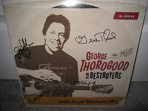 Details about GEORGE THOROGOOD SIGNED 2120 SOUTH MICHIGAN AVE ALBUM DESTROYERS AUTOGRAPH LP
