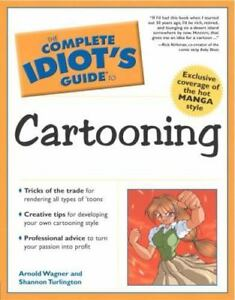 Complete-Idiot-039-s-Guide-to-Cartooning-cartoon-art-tips-advice-tricks-of-trade