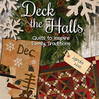 Deck The Halls: Quilts To Inspire Family Traditions Book 8 Quilt Projects