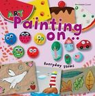 Art Painting on Everyday Items by Bernadette Cuxart (Paperback / softback, 2015)
