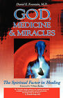 God, Medicine & Miracles: The Spiritual Factor in Healing by Daniel E. Fountain (Paperback, 2000)