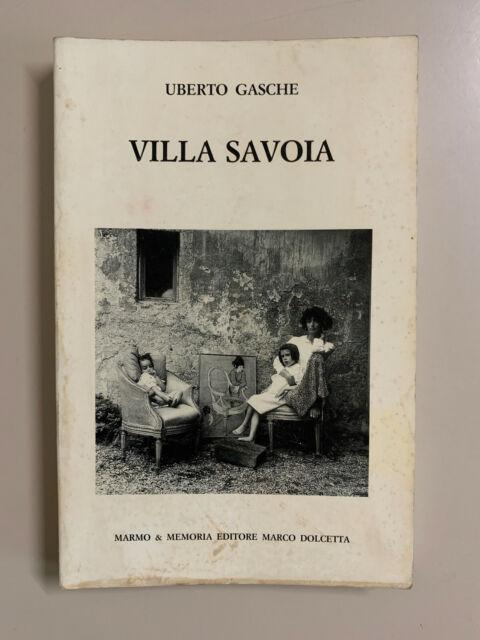 Villa Savoia di Umberto Gasche Immagini I Ed. Marmo e Memoria 1988