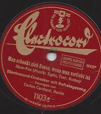 Carlos Cantieni singt Austin Egen  1931 : Man schenkt sich Rosen wenn man verli