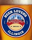 Beer Lovers: Beer Lover's - Chicago by Jennifer Olvera (2017, Paperback)