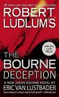 Robert Ludlum's the Bourne Deception by Eric Van Lustbader (Paperback / softback)