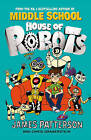 House of Robots by James Patterson (Paperback, 2015)