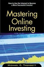 Mastering Online Investing: How to Use the Internet to Become a More Successful