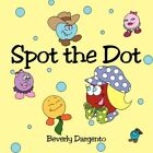 Spot The Dot 9781438922874 by Beverly Dargento Book