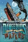 Dangerous Waters: An Adventure on Titanic by Gregory Mone (Paperback / softback, 2013)