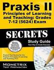 Praxis II Principles of Learning and Teaching: Grades 7-12 (0624) Exam Secrets Study Guide: Praxis II Test Review for the Praxis II: Principles of Learning and Teaching (PLT) by Mometrix Media LLC (Paperback / softback, 2016)