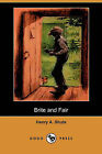 Brite and Fair (Dodo Press) by Henry A Shute (Paperback / softback, 2009)