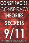 Conspriracies, Conspiracy Theories and the Secrets of 9/11 by Mathias Brockers (Paperback, 2006)
