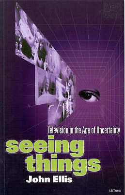 Seeing Things: Television in the Age of Uncertainty-ExLibrary